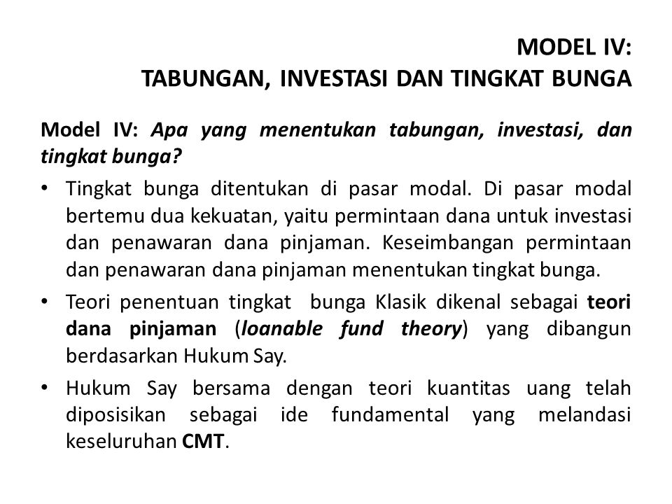 MODEL IV: TABUNGAN, INVESTASI DAN TINGKAT BUNGA