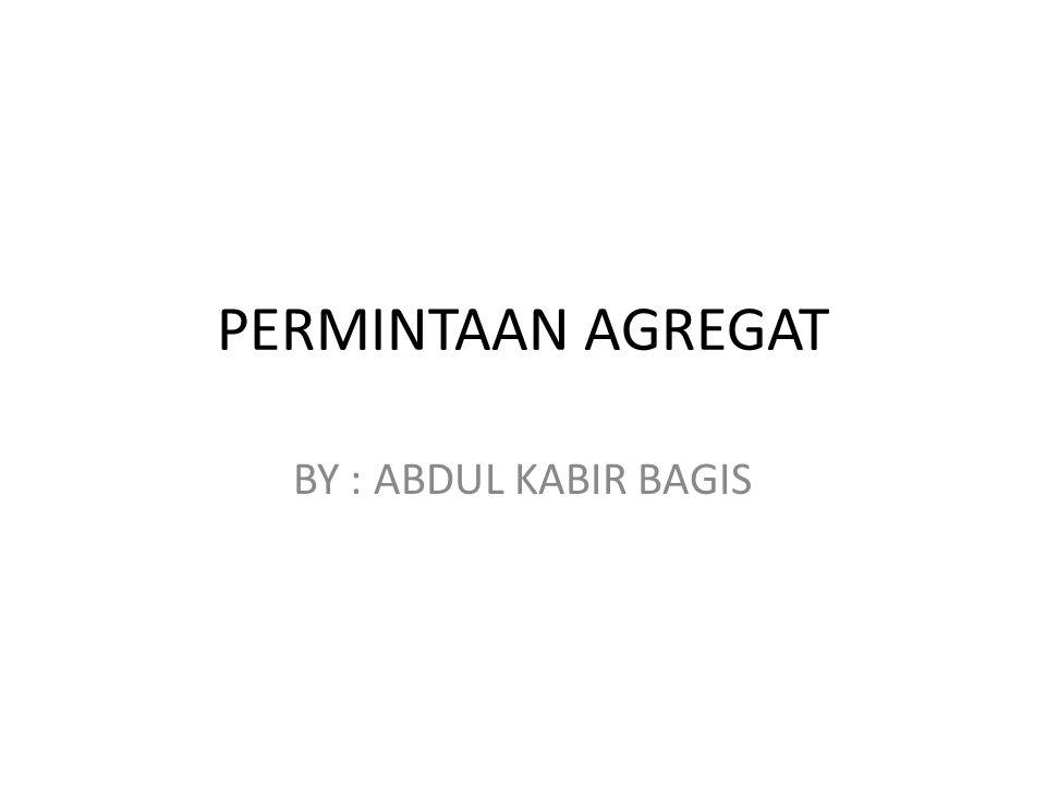 PERMINTAAN AGREGAT BY : ABDUL KABIR BAGIS