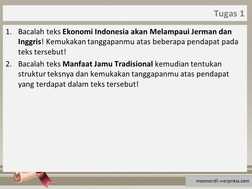 Tugas 1 Bacalah teks Ekonomi Indonesia akan Melampaui Jerman dan Inggris! Kemukakan tanggapanmu atas beberapa pendapat pada teks tersebut!