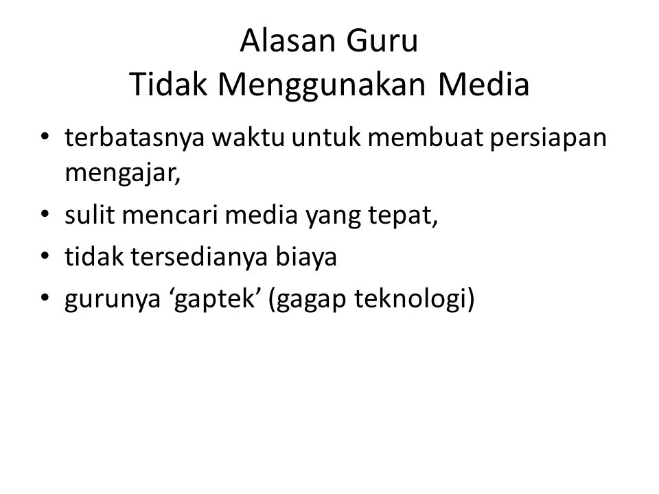 Alasan Guru Tidak Menggunakan Media