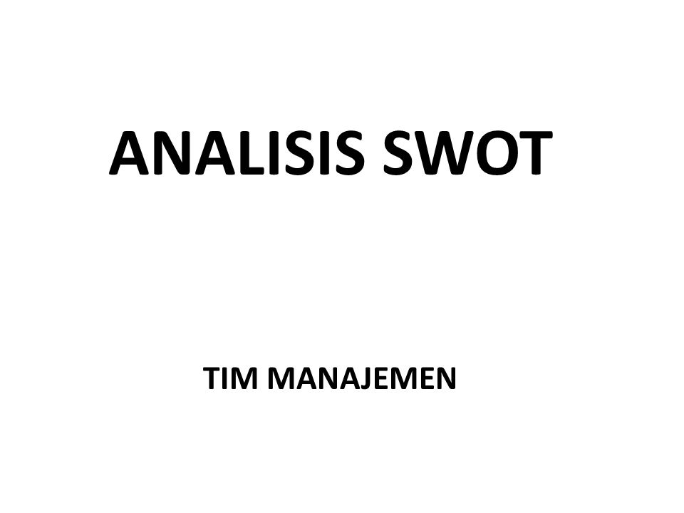 ANALISIS SWOT TIM MANAJEMEN