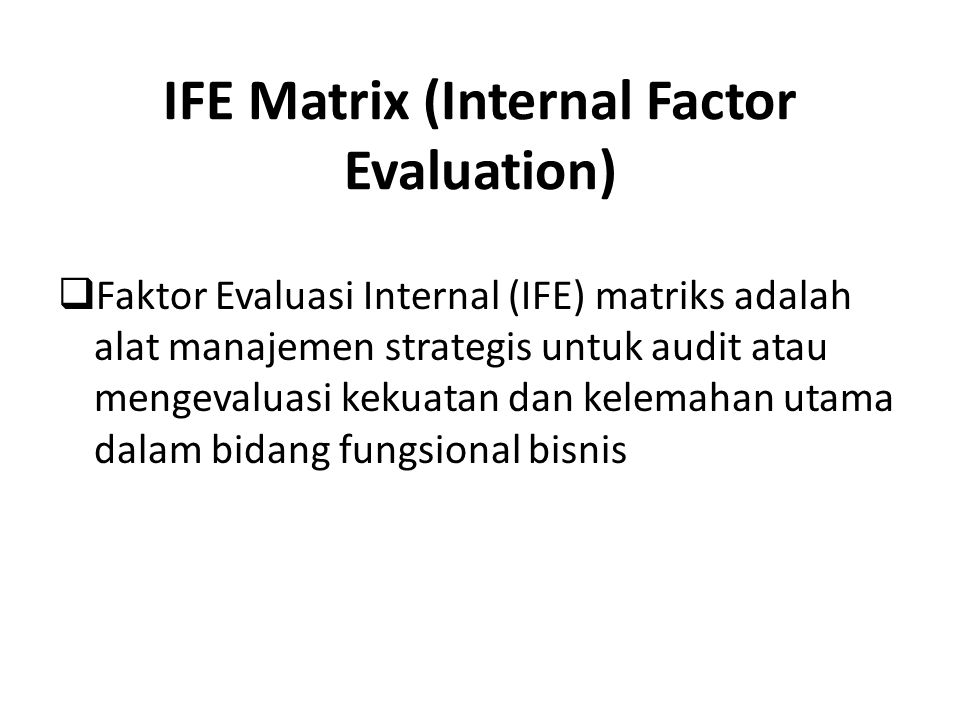 IFE Matrix (Internal Factor Evaluation)