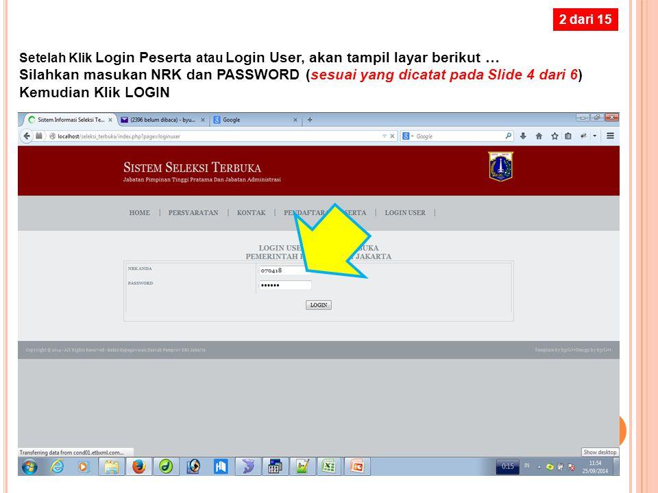 2 dari 15 Setelah Klik Login Peserta atau Login User, akan tampil layar berikut …