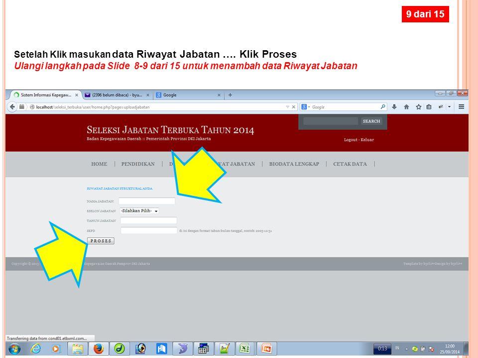 9 dari 15 Setelah Klik masukan data Riwayat Jabatan ….