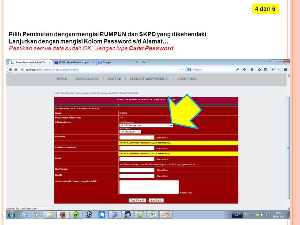 4 dari 6 Pilih Peminatan dengan mengisi RUMPUN dan SKPD yang dikehendaki. Lanjutkan dengan mengisi Kolom Password s/d Alamat…