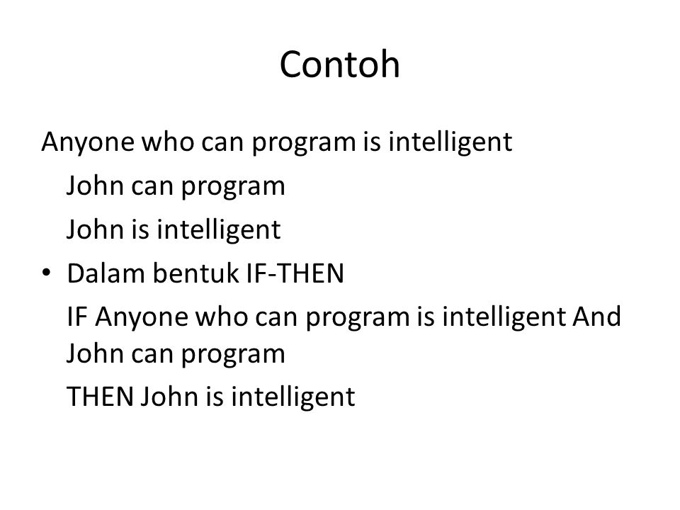 Contoh Anyone who can program is intelligent John can program
