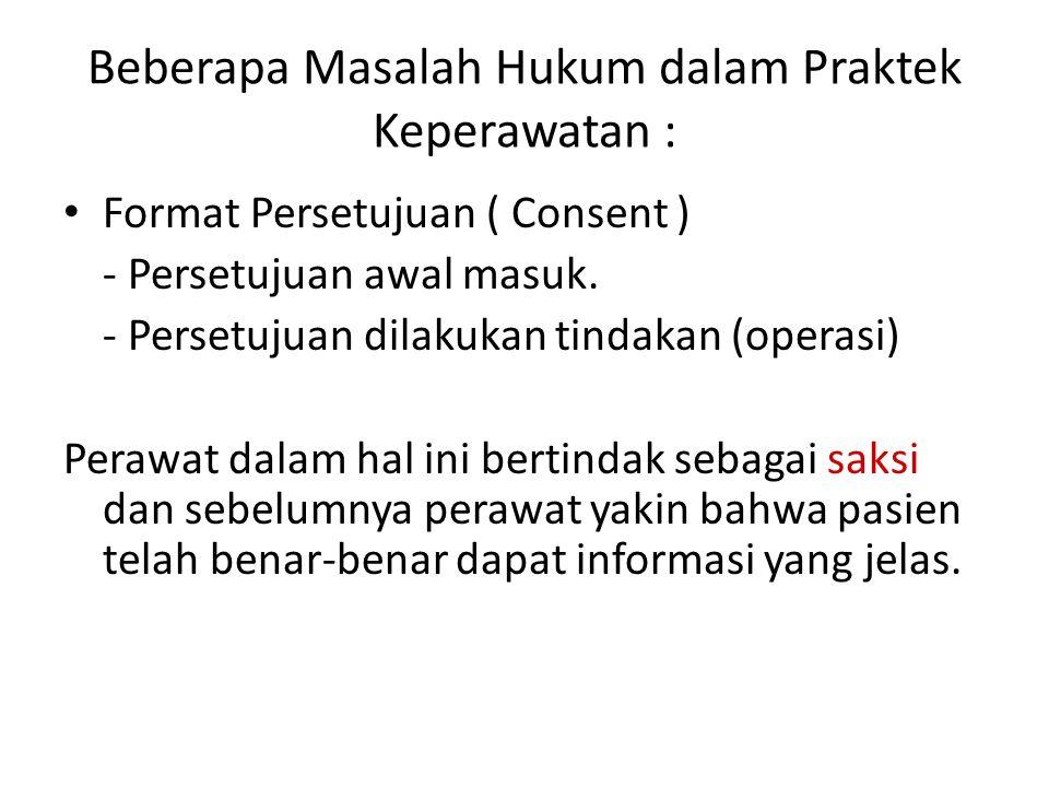 Beberapa Masalah Hukum dalam Praktek Keperawatan :