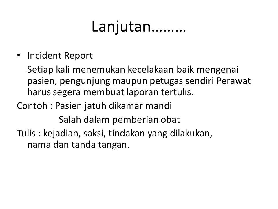 Lanjutan……… Incident Report