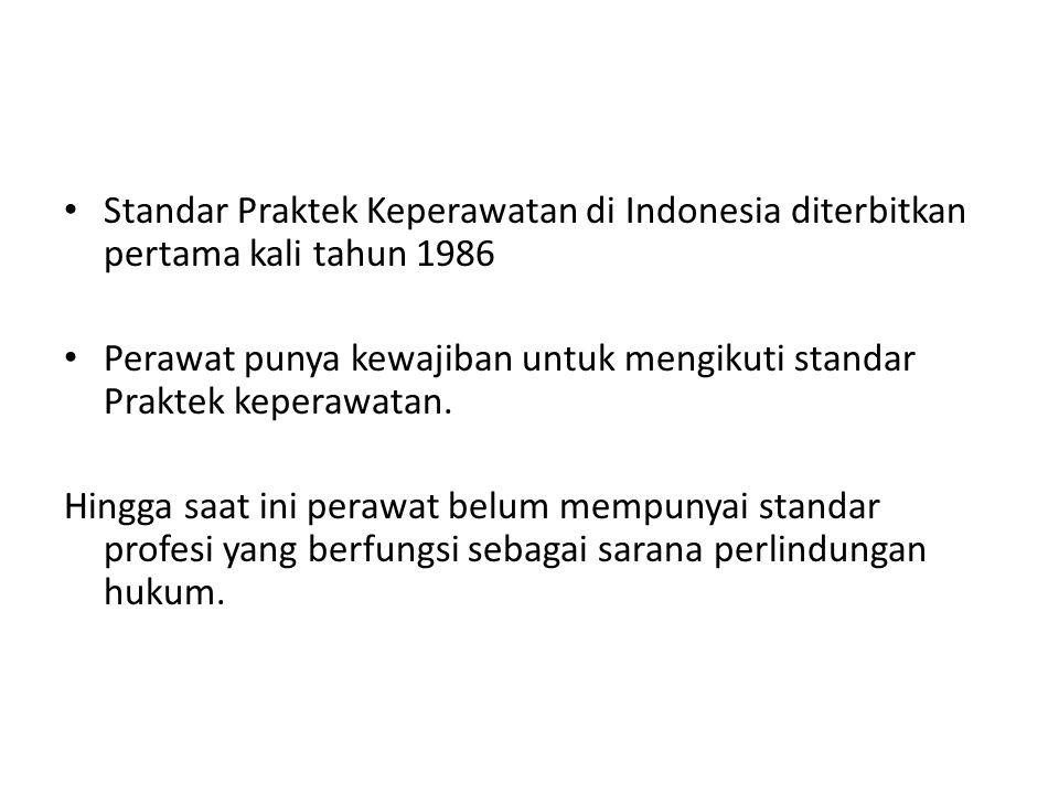 Standar Praktek Keperawatan di Indonesia diterbitkan pertama kali tahun 1986
