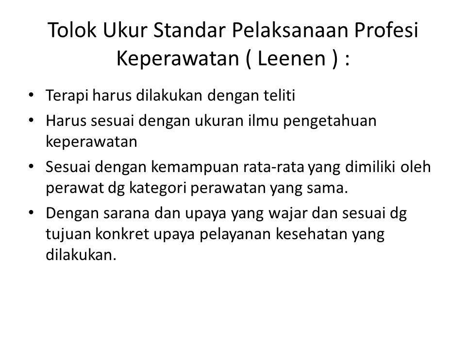 Tolok Ukur Standar Pelaksanaan Profesi Keperawatan ( Leenen ) :