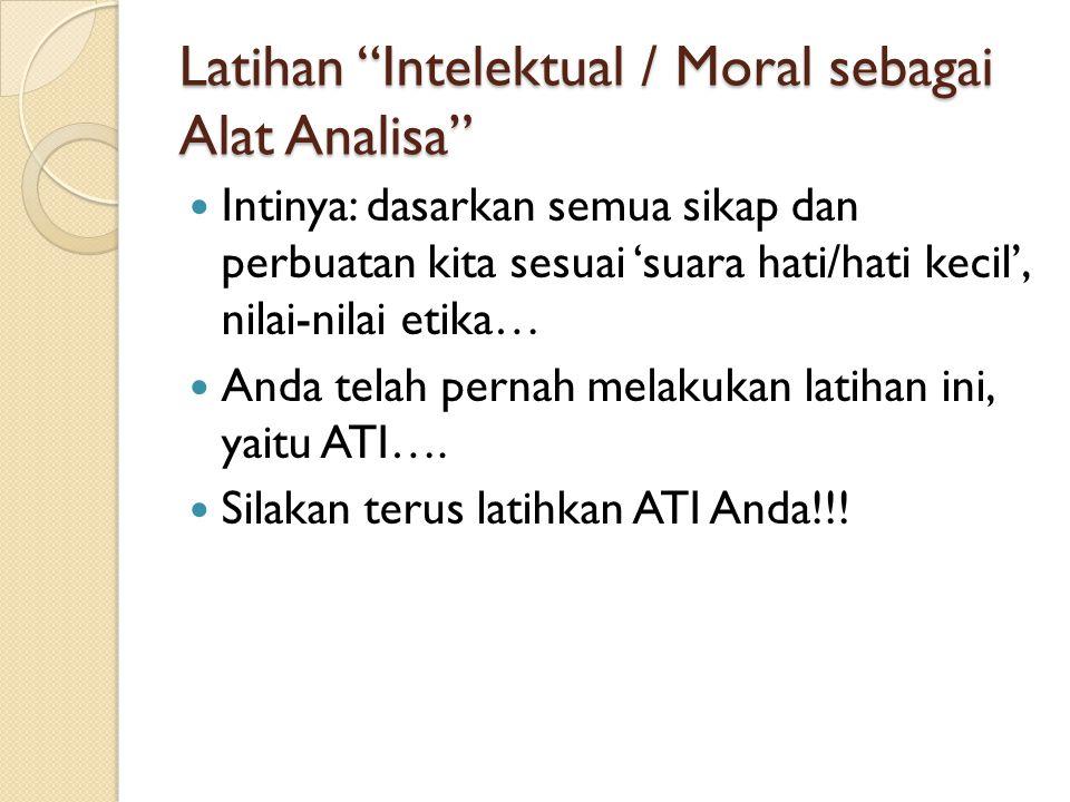 Latihan Intelektual / Moral sebagai Alat Analisa
