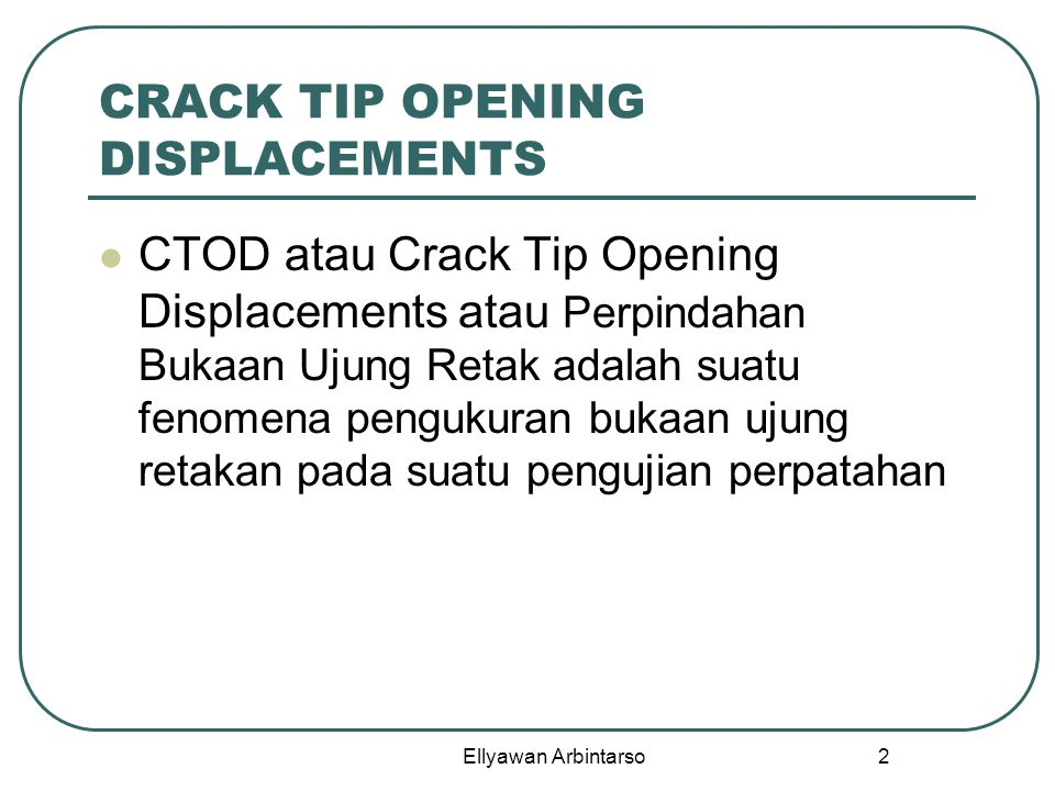 CRACK TIP OPENING DISPLACEMENTS
