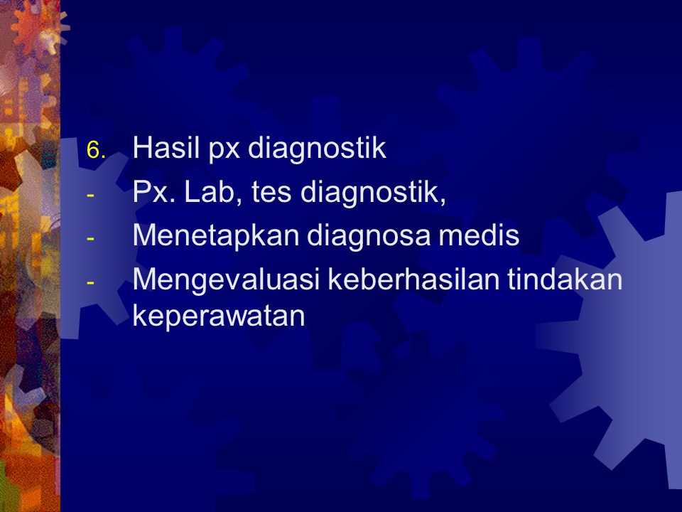 Hasil px diagnostik Px. Lab, tes diagnostik, Menetapkan diagnosa medis.