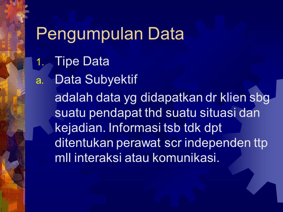 Pengumpulan Data Tipe Data Data Subyektif