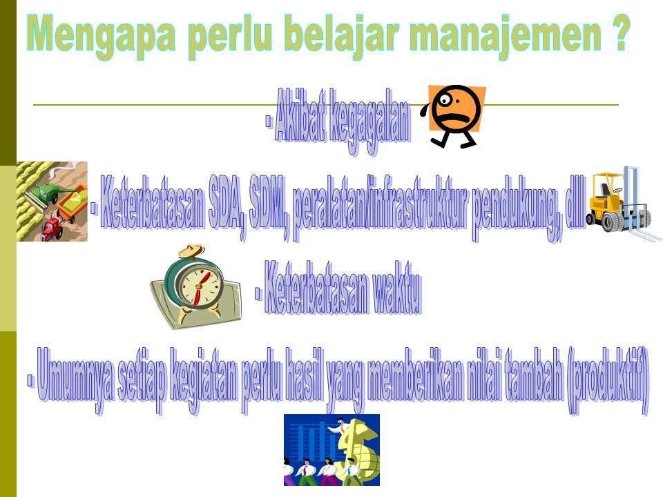 Mengapa perlu belajar manajemen