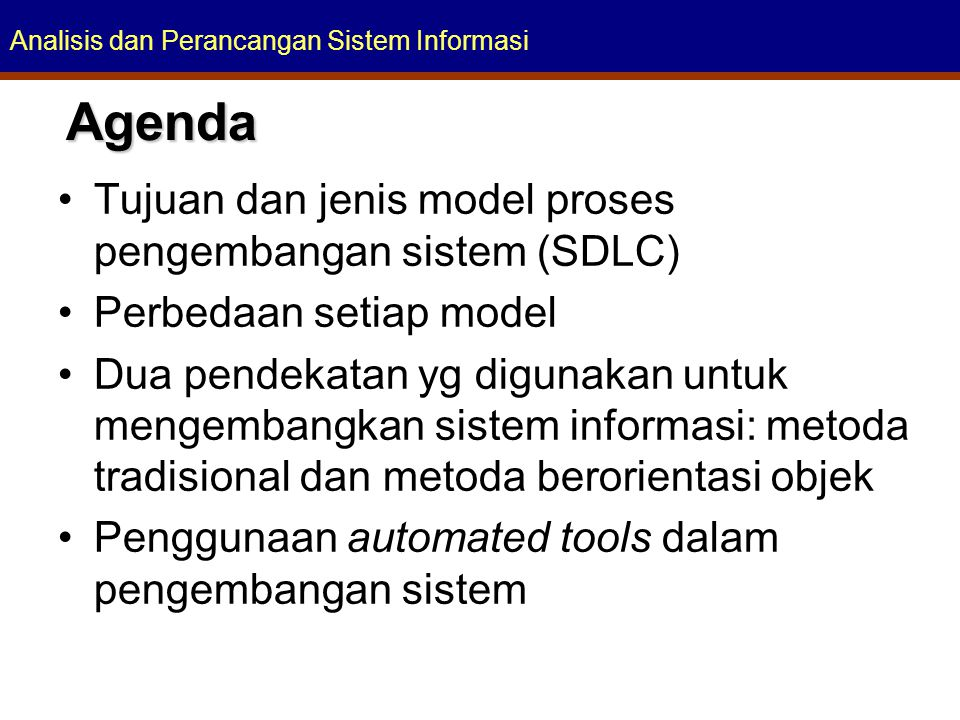 Agenda Tujuan dan jenis model proses pengembangan sistem (SDLC)