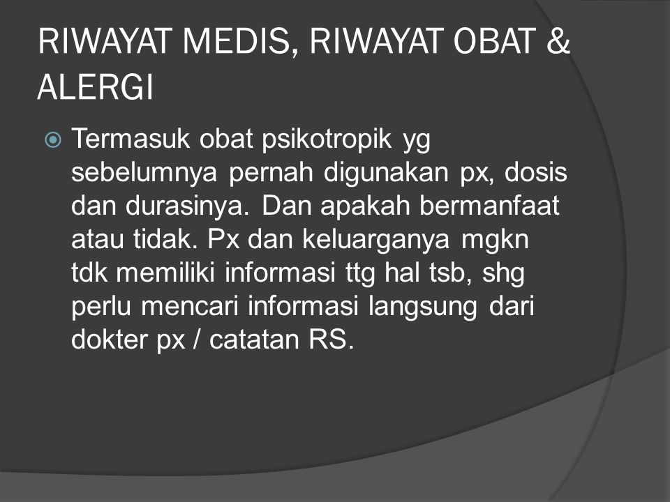 RIWAYAT MEDIS, RIWAYAT OBAT & ALERGI