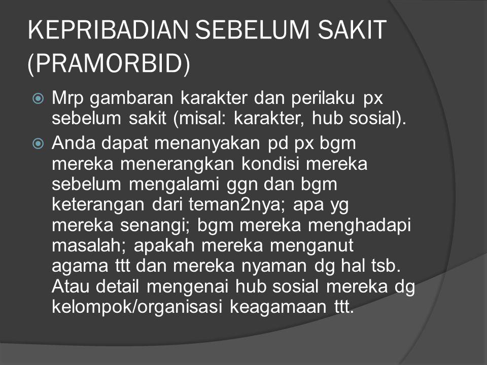 KEPRIBADIAN SEBELUM SAKIT (PRAMORBID)