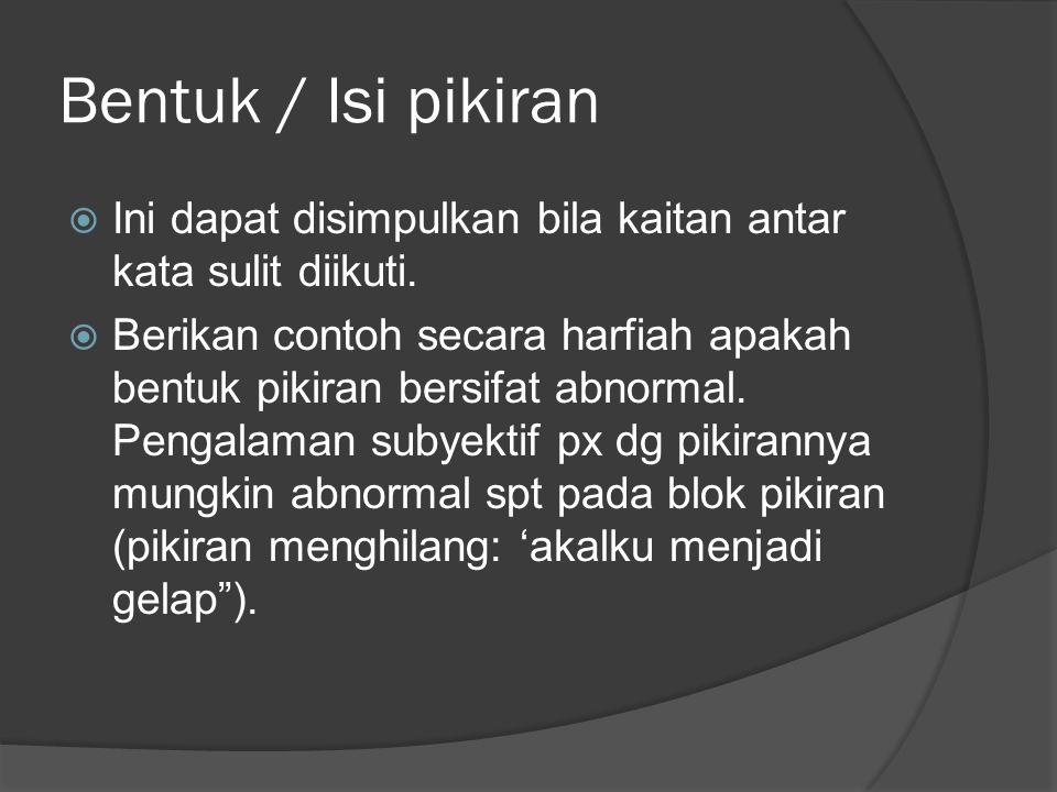 Bentuk / Isi pikiran Ini dapat disimpulkan bila kaitan antar kata sulit diikuti.