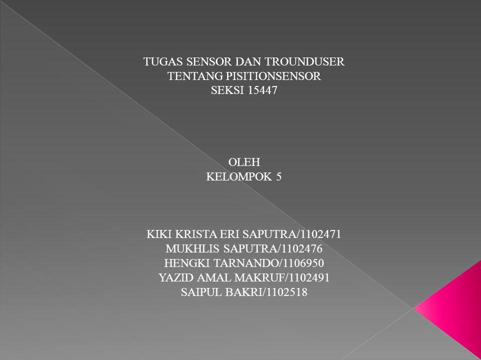 TUGAS SENSOR DAN TROUNDUSER TENTANG PISITIONSENSOR SEKSI 15447