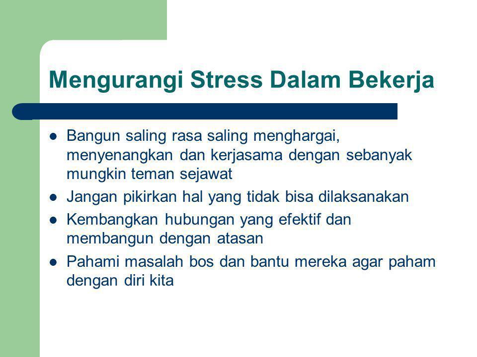 Mengurangi Stress Dalam Bekerja