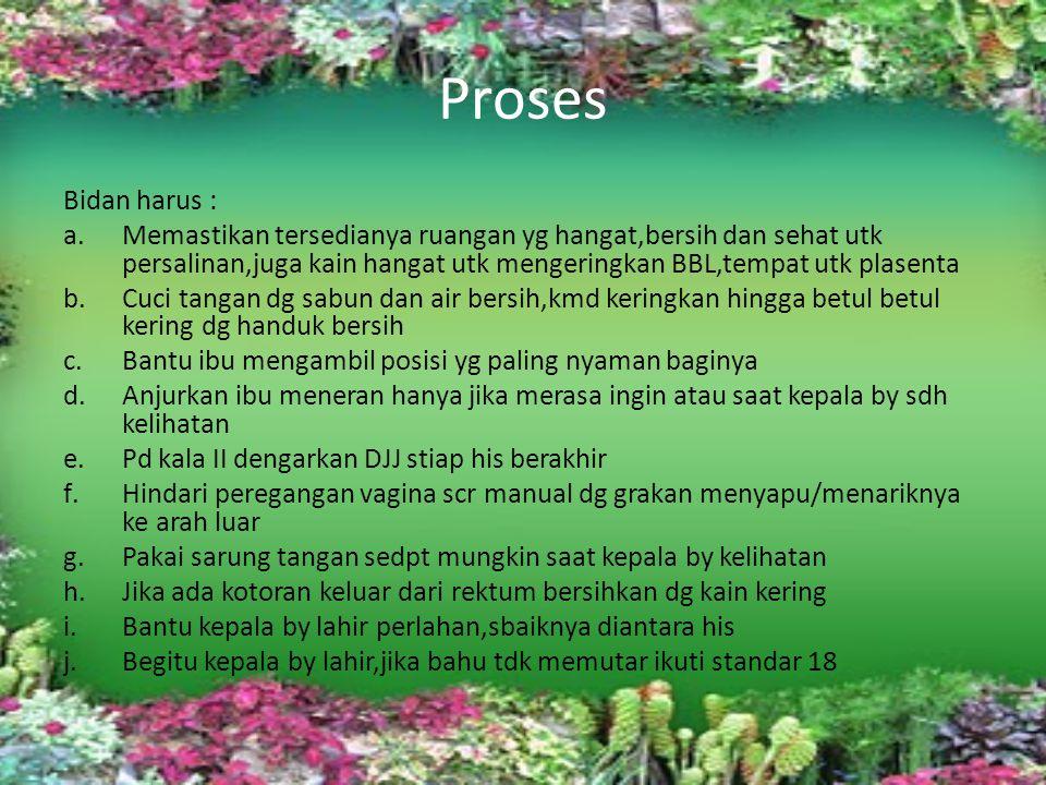 Proses Bidan harus :