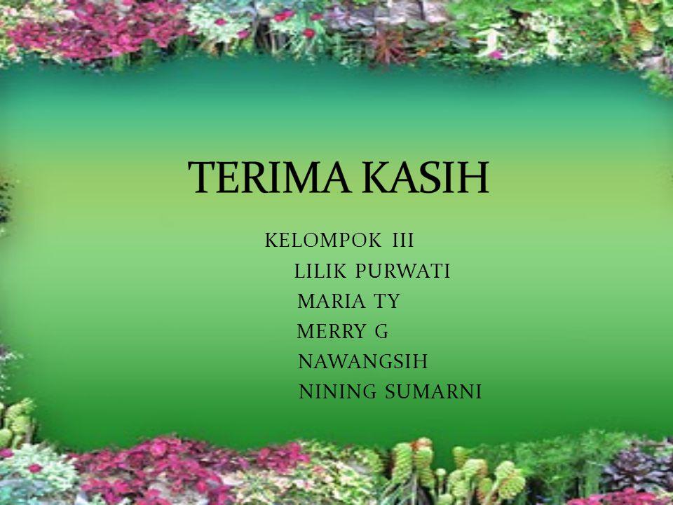 KELOMPOK III LILIK PURWATI MARIA TY MERRY G NAWANGSIH NINING SUMARNI