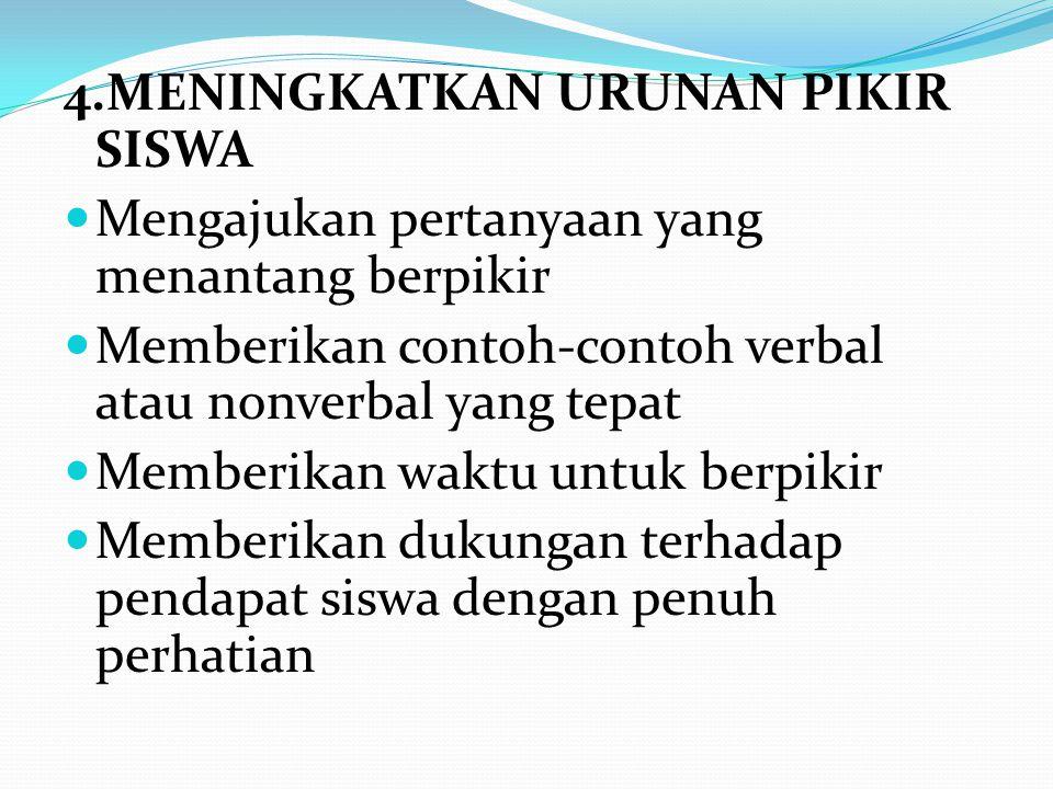 4.MENINGKATKAN URUNAN PIKIR SISWA