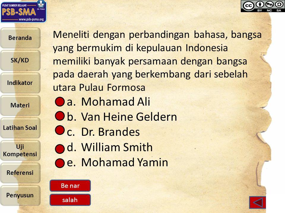 Mohamad Ali Van Heine Geldern Dr. Brandes William Smith Mohamad Yamin