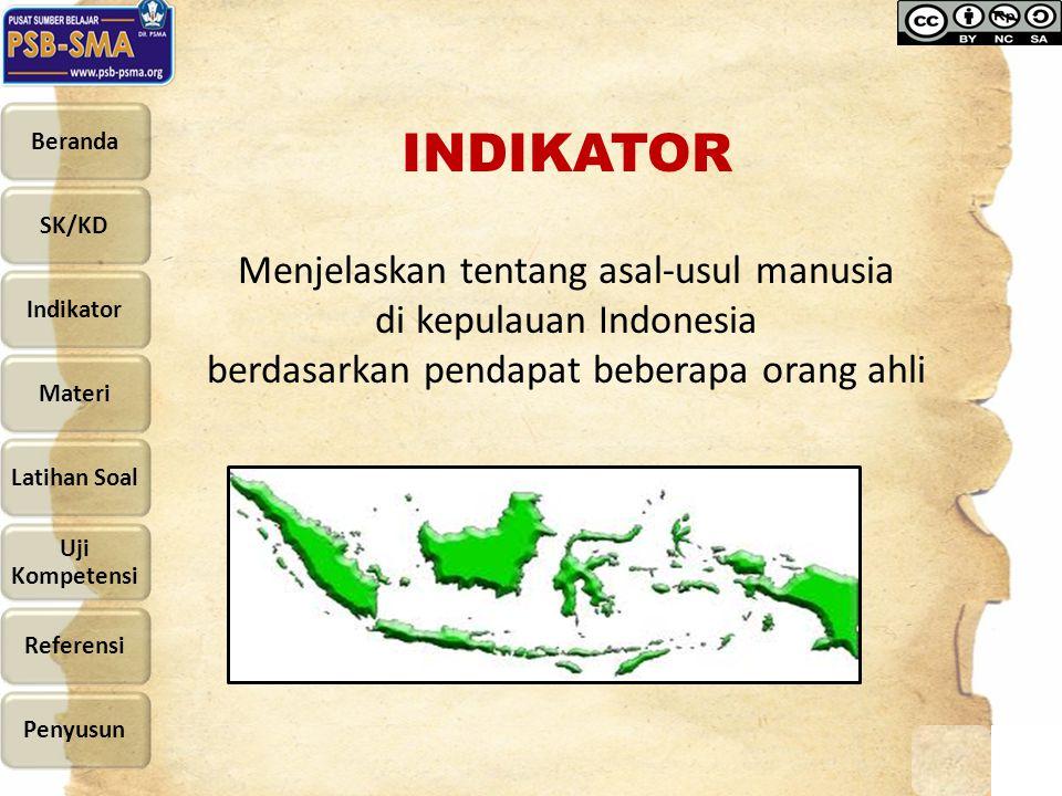 INDIKATOR Menjelaskan tentang asal-usul manusia di kepulauan Indonesia