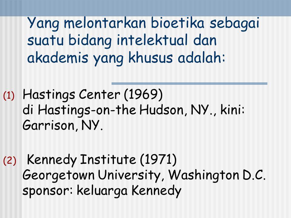 Yang melontarkan bioetika sebagai suatu bidang intelektual dan akademis yang khusus adalah: