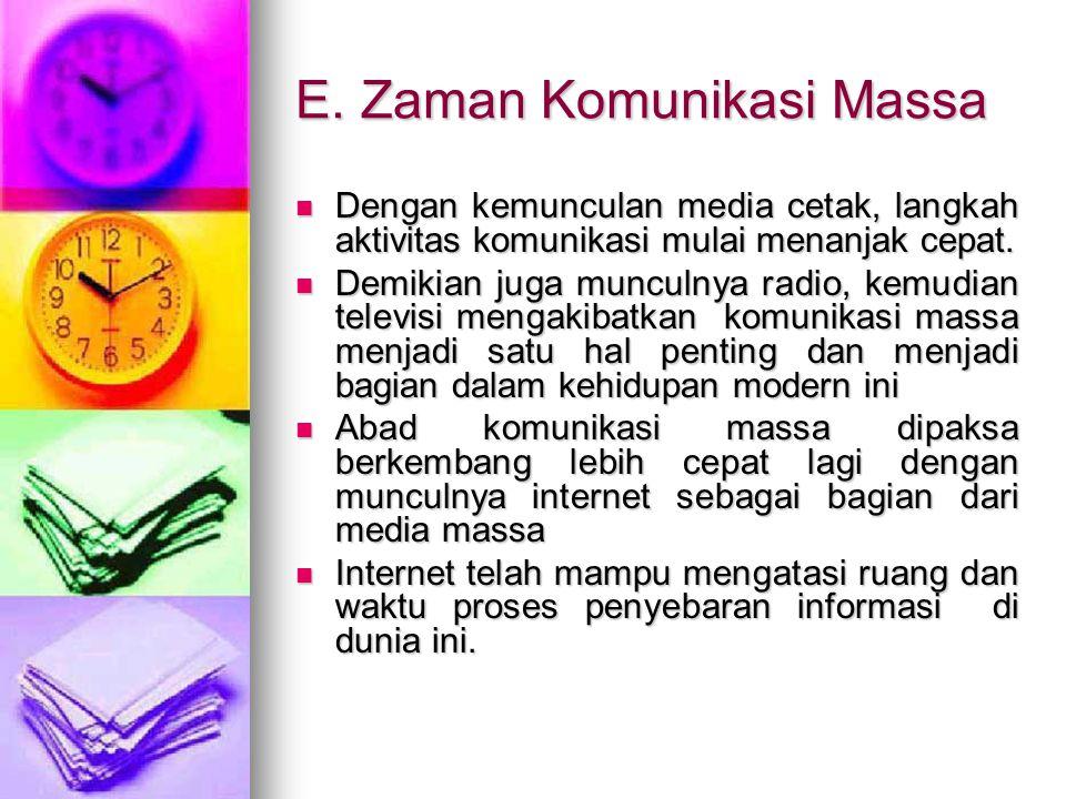 E. Zaman Komunikasi Massa