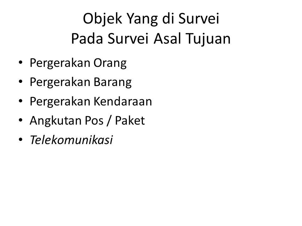 Objek Yang di Survei Pada Survei Asal Tujuan