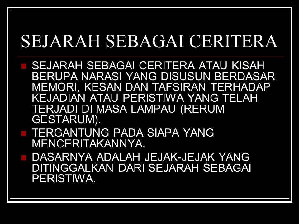 SEJARAH SEBAGAI CERITERA