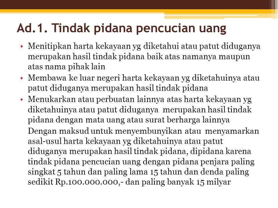 Ad.1. Tindak pidana pencucian uang