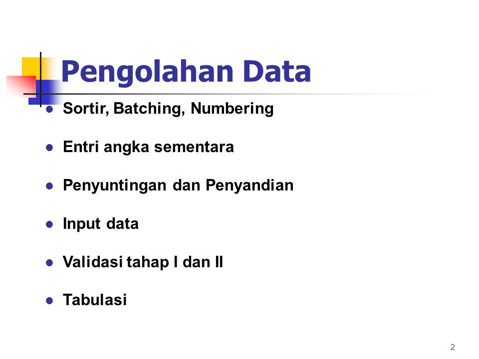 Pengolahan Data Sortir, Batching, Numbering Entri angka sementara