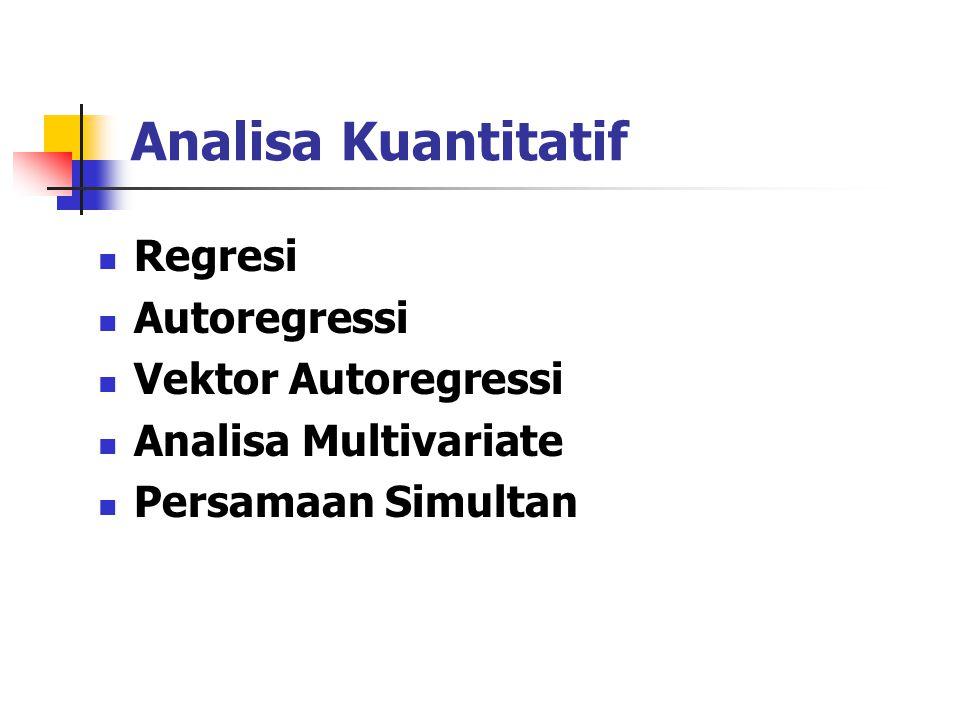 Analisa Kuantitatif Regresi Autoregressi Vektor Autoregressi