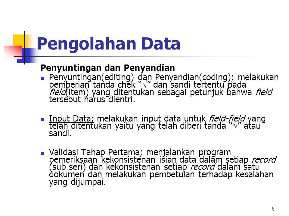 Pengolahan Data Penyuntingan dan Penyandian
