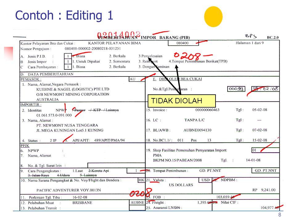 Contoh : Editing 1 TIDAK DIOLAH 8