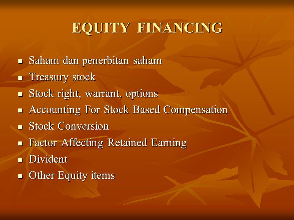EQUITY FINANCING Saham dan penerbitan saham Treasury stock