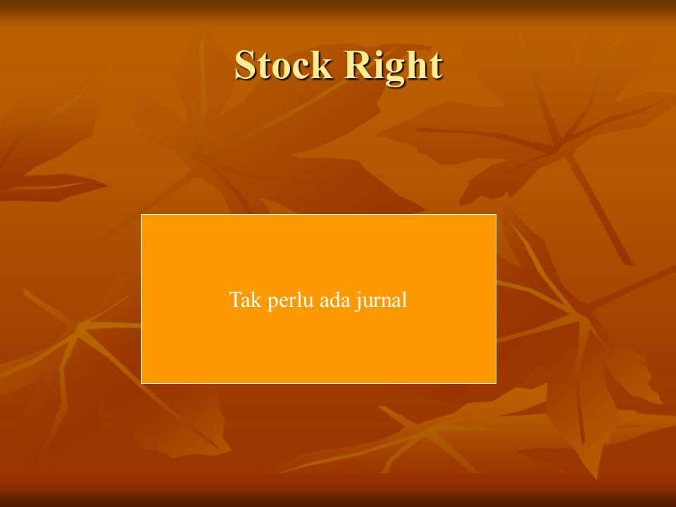 Stock Right Tak perlu ada jurnal