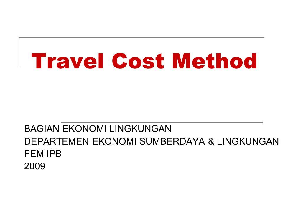 Travel Cost Method BAGIAN EKONOMI LINGKUNGAN