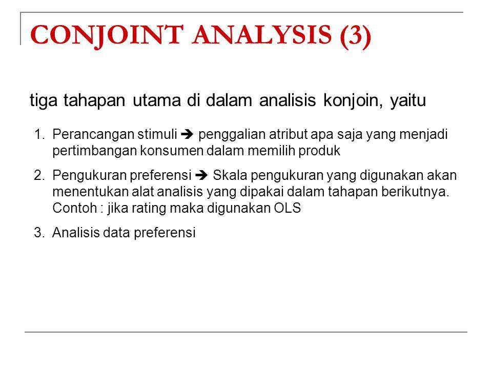 CONJOINT ANALYSIS (3) tiga tahapan utama di dalam analisis konjoin, yaitu.