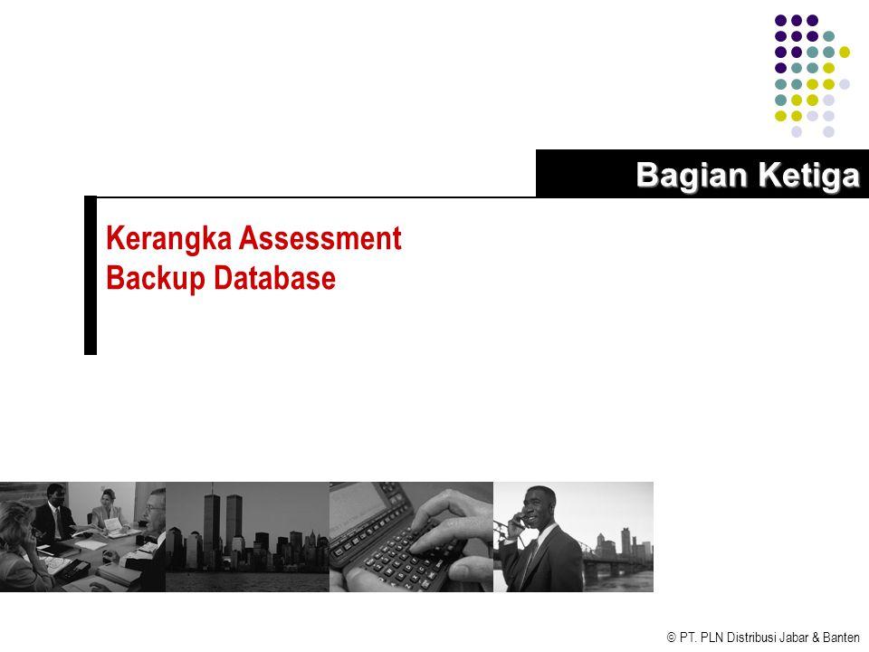 Bagian Ketiga Kerangka Assessment Backup Database