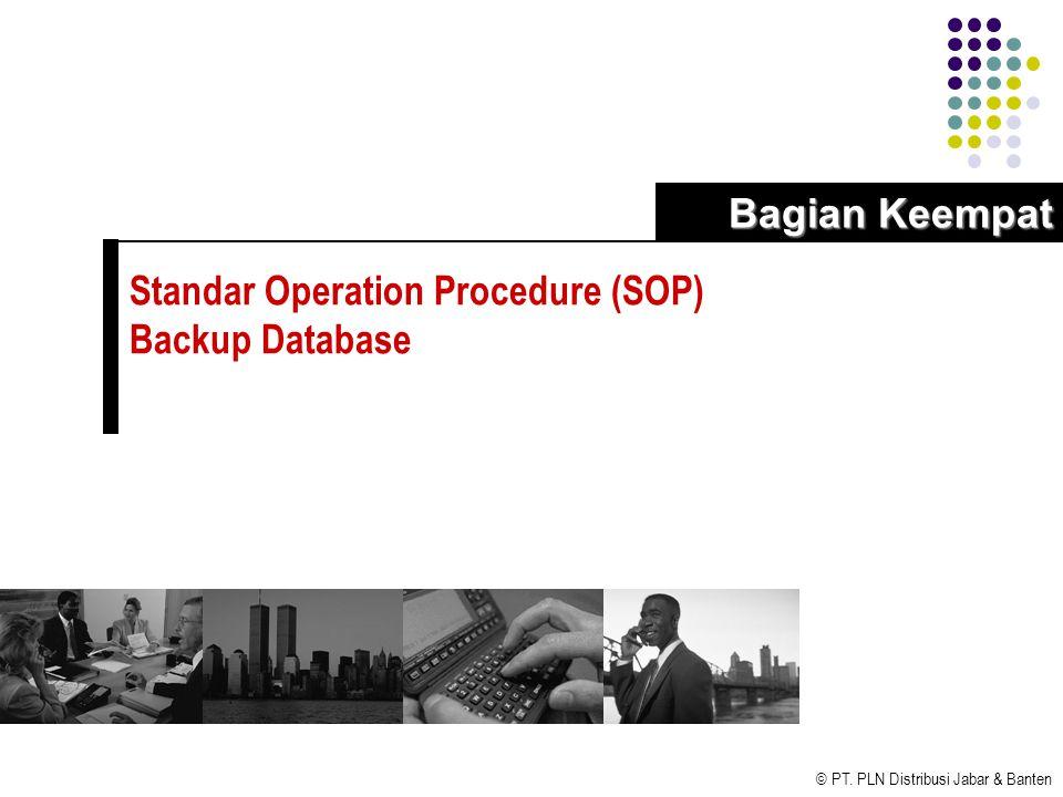 Bagian Keempat Standar Operation Procedure (SOP) Backup Database