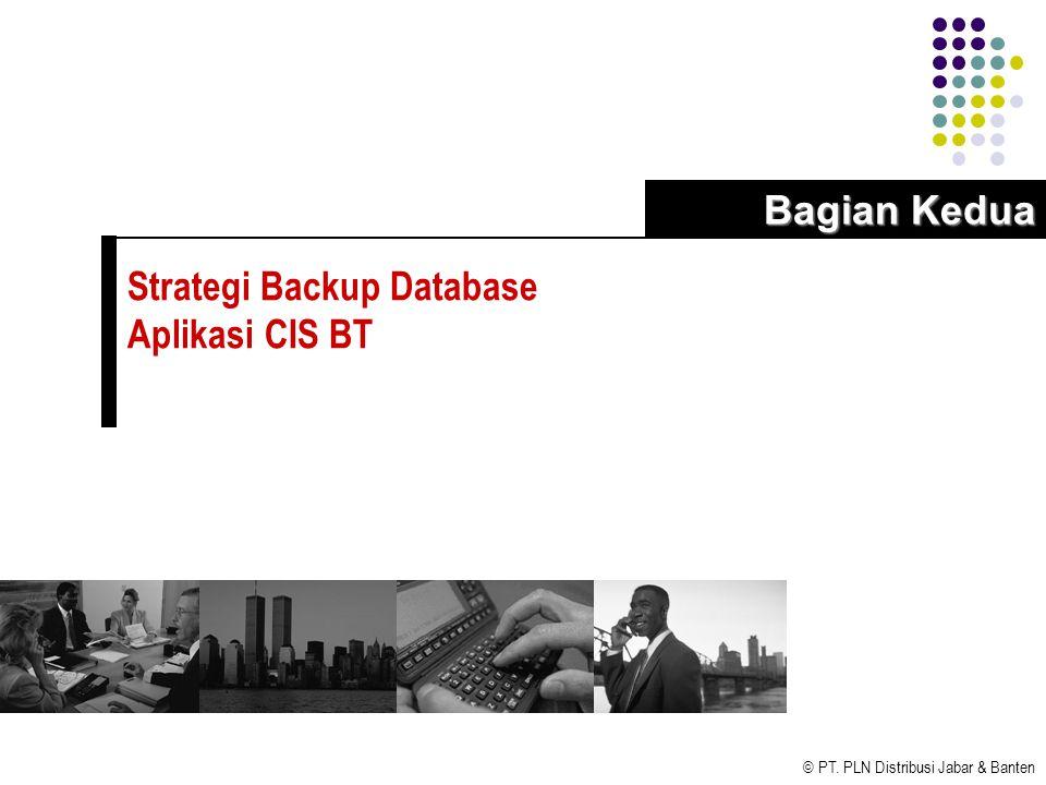 Bagian Kedua Strategi Backup Database Aplikasi CIS BT