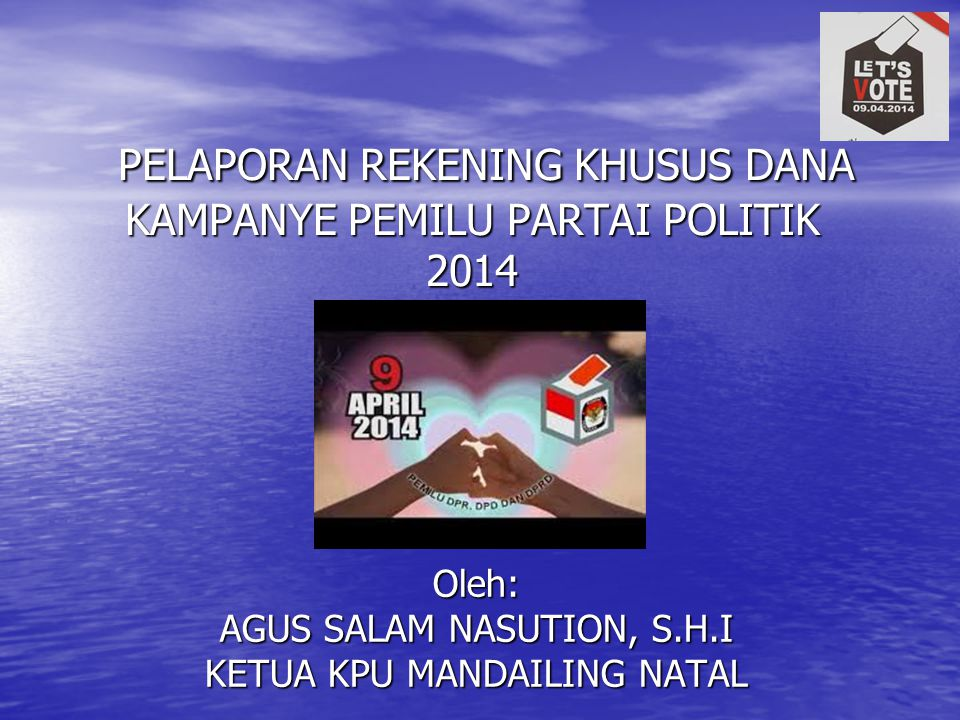 PELAPORAN REKENING KHUSUS DANA KAMPANYE PEMILU PARTAI POLITIK 2014