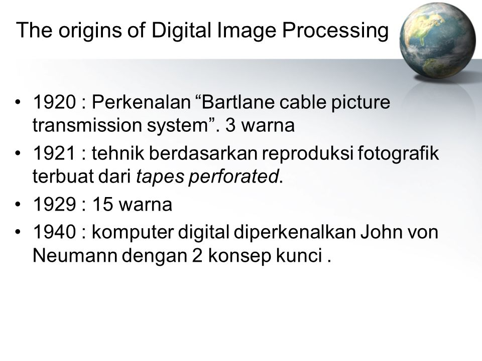 The origins of Digital Image Processing