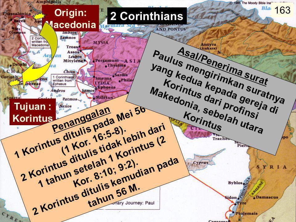 2 Corinthians 163 Origin: Macedonia Asal/Penerima surat