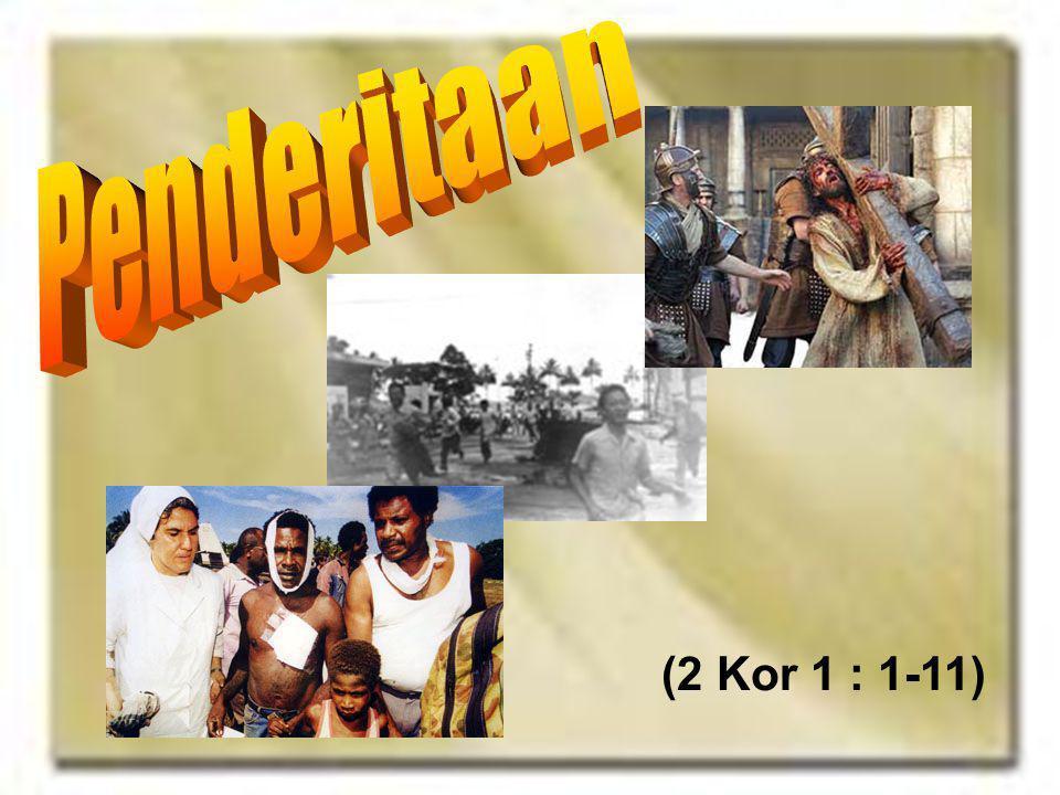 Penderitaan (2 Kor 1 : 1-11)